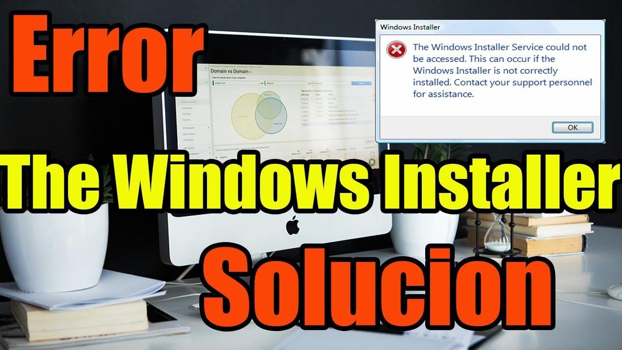 Error The Windows Installer service could not be accessed en windows  10/8/7I SOLUCIÓN 2018