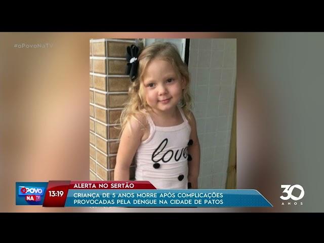 Criança de 5 anos morre após complicações provocadas pela dengue em Patos- O Povo na TV