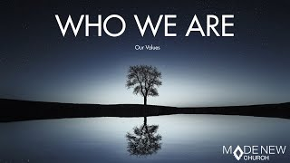 Values | Who We Are | Made New Church