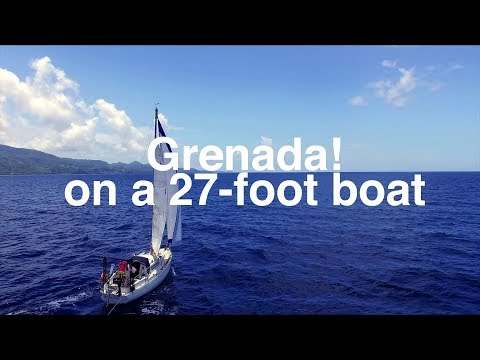 Grenada! 500 miles later on a 27ft boat - Sailing Tarka Ep. 11