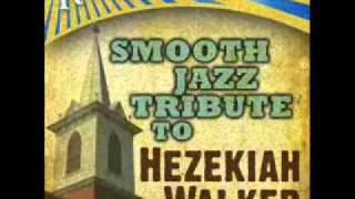 You Covered Me - Hezekiah Walker Smooth Jazz Tribute