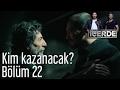 İçerde 22. Bölüm - Kim Kazanacak?