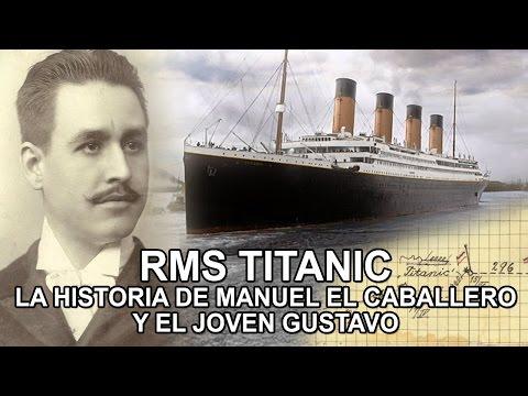 RMS Titanic - La Historia de Manuel El Caballero y el joven Gustavo