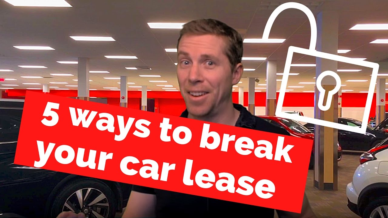 5 Ways To Get Out Of A Car Lease Before The End Youtube