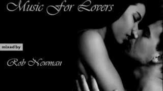 Video Rob Newman - Music For Lovers (sensual deep house) (2012) download MP3, 3GP, MP4, WEBM, AVI, FLV Maret 2017