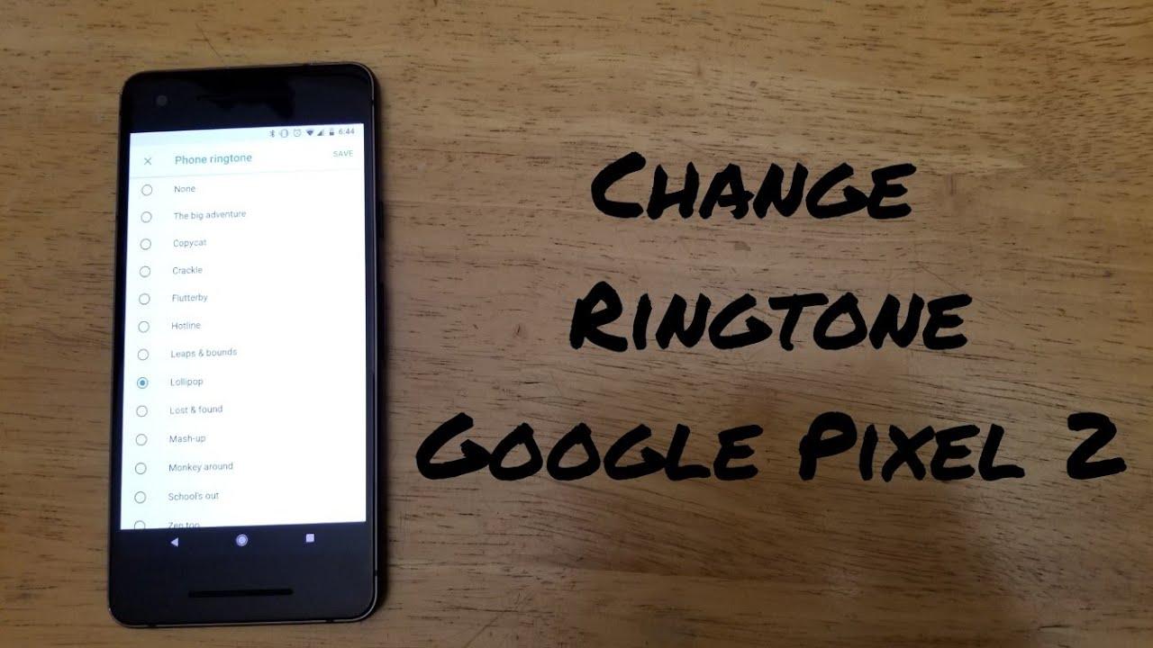 How to change phone ringtone Google Pixel 2 / 2XL