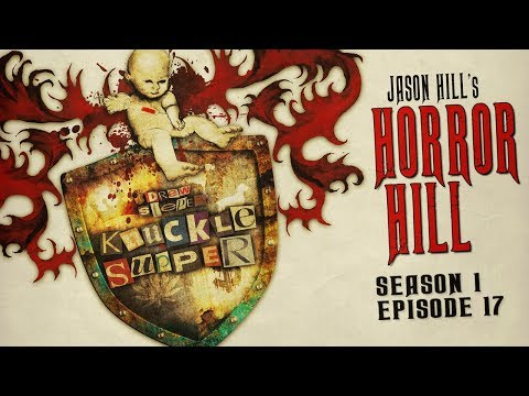 """S1E17 """"Knuckle Supper"""" Chapters 6-10 ― Horror Hill ― 5-star Rated Horror Anthology Podcast"""