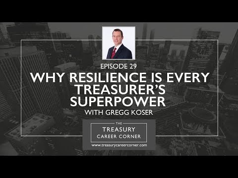Why Resilience is every Treasurer's Superpower with Gregg Koser