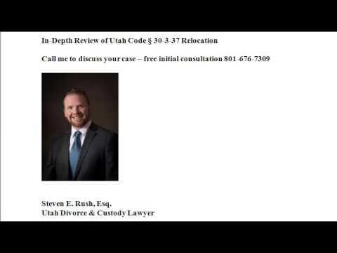 Utah Child Custody Relocation Lawyer 801-676-7309   Code 30-3-37 explained