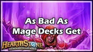 [Hearthstone] As Bad As Mage Decks Get