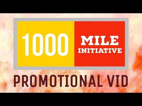 1000 Mile Initiative - 2018    Shortened Version