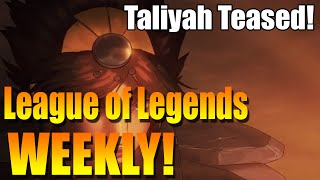 LOL WEEKLY: New Champion Taliyah Teaser, Gross Gore Update!