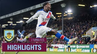 Burnley 0-2 Crystal Palace | 2 Minute Highlights