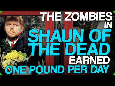 The Zombies In Shaun Of The Dead Earned One Pound Per Day (What Comes After Fact Fiend)