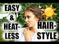Easy & Heatless Summer Hairstyle + GIVEAWAY