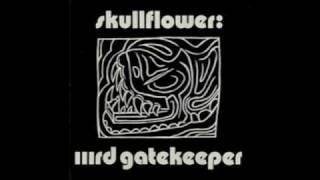 Skullflower - IIIrd Gatekeeper
