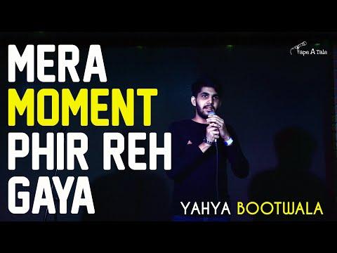 Mera Moment Phir Reh Gaya - Yahya Bootwala | Kahaaniya - A Storytelling Show By Tape A Tale