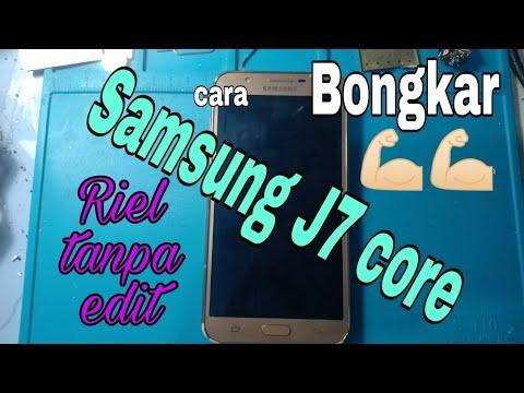 CARA BONGKAR SAMSUNG J7 CORE