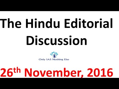 26th November, 2016 The Hindu Editorial Discussion