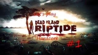 Прохождение  Dead Island Riptide - Хардкор - Часть 1