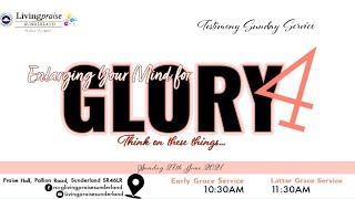 Early Grace Service    Enlarging Your Mind for Glory 4
