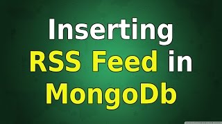 how to insert RSS Feed data into Mongo database using java