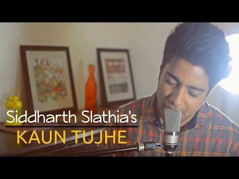 Kaun Tujhe - Unplugged Cover  | M.S. Dhoni - The Untold Story | Siddharth Slathia
