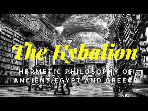 The Kybalion: The 7 Hermetic Keys - The starting point to all magic