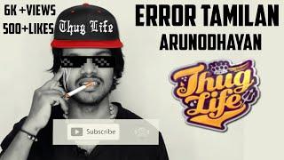 Error Tamilan Arunodhayan Thug-Life Mazgilchi Media Parttimeeditz