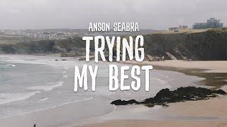 Download lagu Anson Seabra - Trying My Best