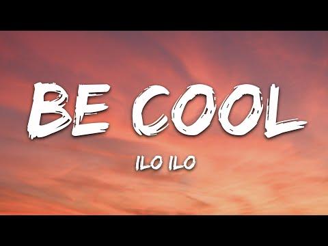 Ilo Ilo - Be Cool