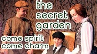 Come Spirit, Come Charm - The Secret Garden - Studio Playhouse