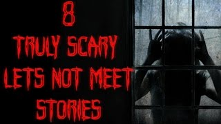 8 truly scary let not meet stories