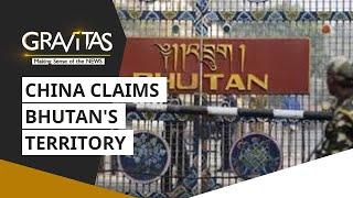 Gravitas: China claims Bhutan's territory