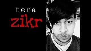 Tera zikr lyrics darshan raval new song