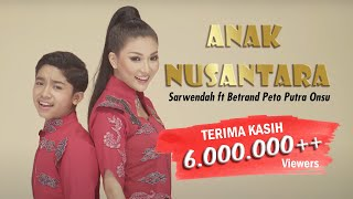 BETRAND PETO PUTRA ONSU & SARWENDAH - ANAK NUSANTARA (Official Music Video)