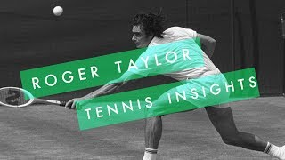 British Tennis Legend Roger Taylor tells me his best secret tennis tips!!! (1/3)