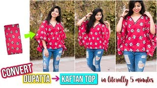 Convert Old Dupatta Into Kaftan Top In Just 5 Minutes
