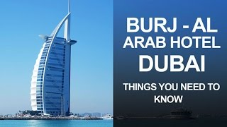 The Burj Al Arab, Hotel, Dubai - Things You Need to Know