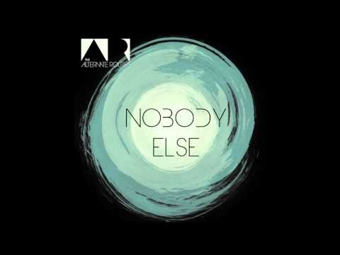 The Alternate Routes - Nobody Else