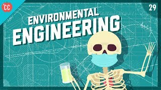 Preventing Flint - Environmental Engineering: Crash Course Engineering #29