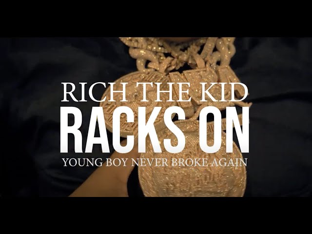 Rich The Kid - Racks On feat. YoungBoy Never Broke Again (Official Video) - Rich The Kid