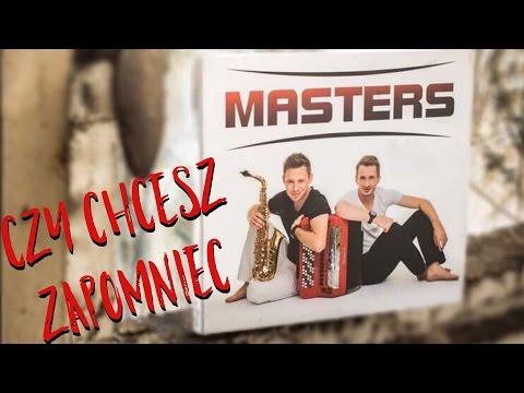 Masters - Czy Chcesz Zapomnieć