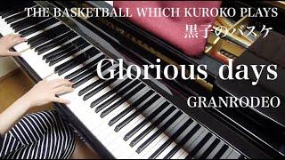 Скачать THE BASKETBALL WHICH KUROKO PLAYS 黒子のバスケ Glorious Days Piano ピアノ