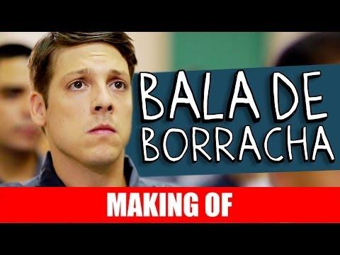 Making Of – Bala de Borracha