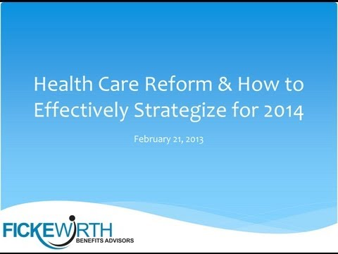 Health Care Reform and How to Effectively Strategize for 2014