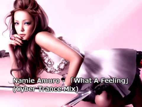 安室奈美惠 Namie Amuro - What a Feeling (Cyber Trance Mix)