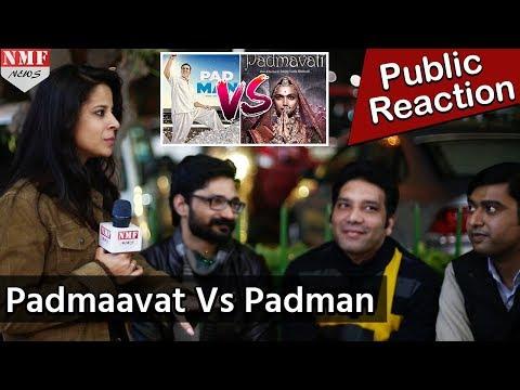 Padman या Padmaavat किसका होगा Box Office पर धमाका? Public Reaction