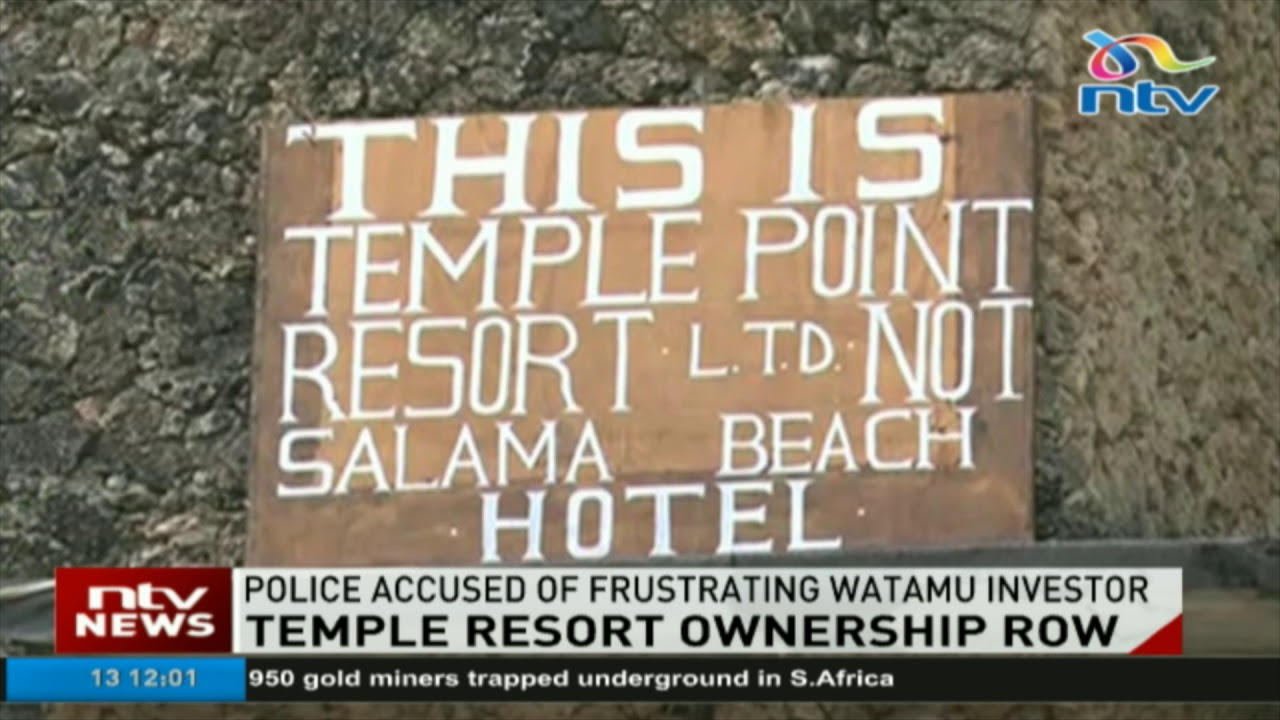 Police accused of frustrating Watamu investor