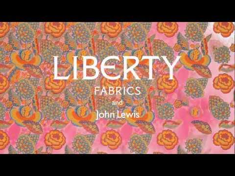 Liberty Fabrics & John Lewis